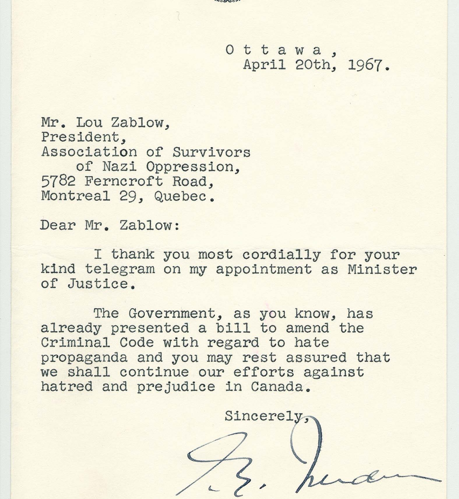 This letter is an official response to Lou Zablow, President of the Association of Survivors of Nazi Oppression. It is signed by Pierre Elliot Trudeau, then Minister of Justice and Attorney General of Canada, on April 20, 1967. It mentions the Canadian hate propaganda law.