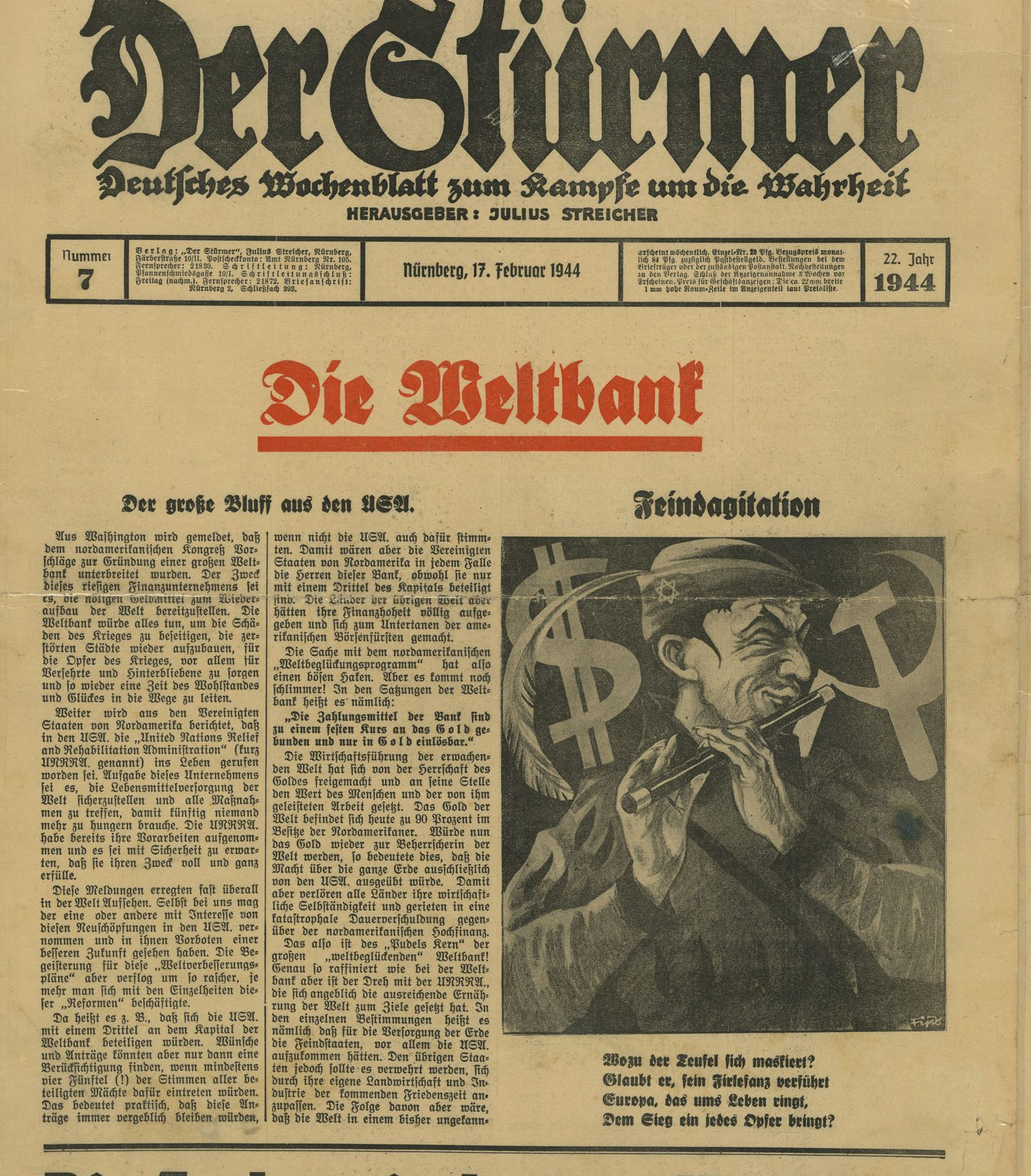 "The Der Stürmer newspaper was an antisemitic publication distributed in Germany between 1923 and 1945. This edition from February 17, 1944, entitled ""The World Bank"" falsely accuses North American Jews of controlling this institution."