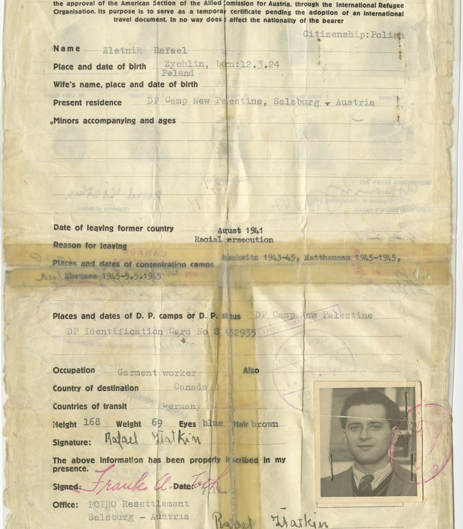 identity certificate given to refugees who were not under the protection of any government after World War II. This document belonged to Rafael Zlatkin, a survivor of the Auschwitz, Mauthausen and Ebensee camps where he was incarcerated between 1943 and 1945.