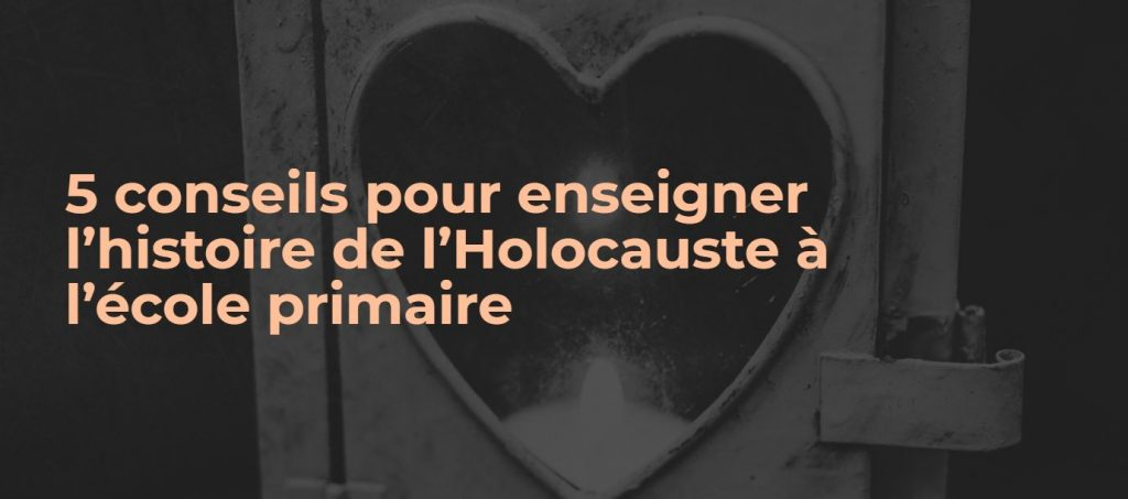 5 conseils enseigner holocauste école primaire