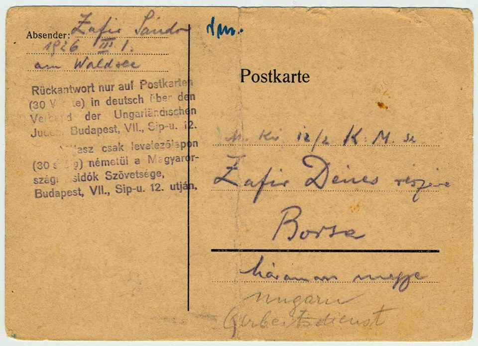 Sandor Zafir was deported from the ghetto of Satu Mare (Romania) to the camp of Auschwitz (Poland). The postcard was written on Sandor's day of arrival at the camp: April 6, 1944.