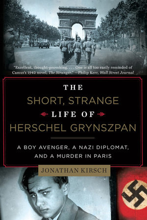 The Short Strange Life of Herschel Grynszpan